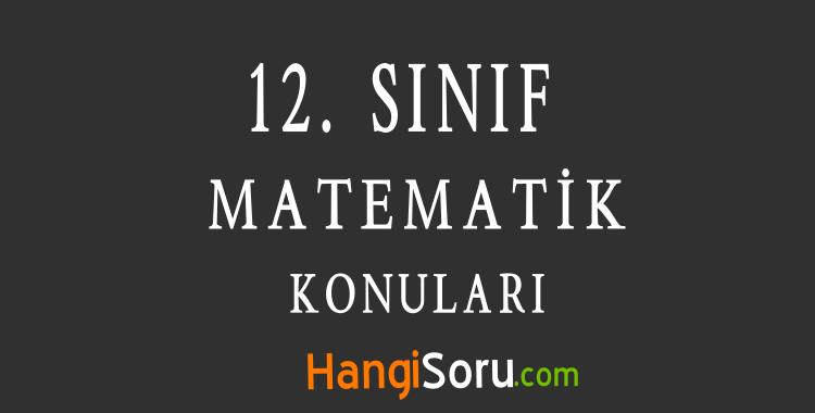 12. Sınıf Matematik Konuları