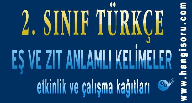 2 Sinif Turkce Es Ve Zit Anlamli Kelimeler Etkinlikleri
