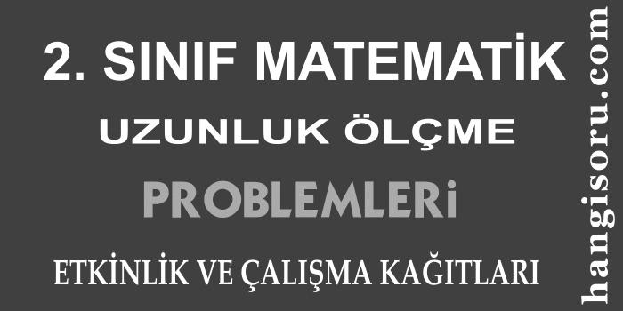 2. Sınıf Matematik Uzunluk Ölçme Problemleri ve Etkinlikleri