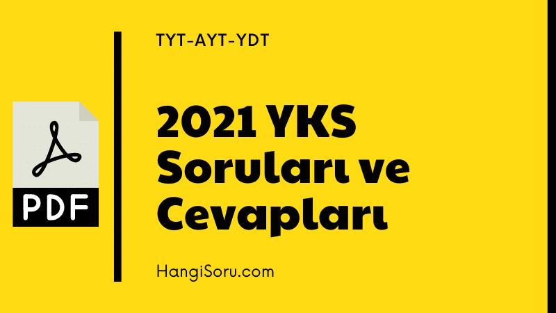 2021 YKS (TYT-AYT-YDT) Soruları ve Cevapları