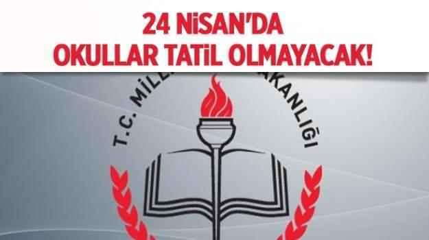 24 Nisan Okullar Tatil mi? Son Dakika!