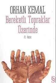 Bereketli Topraklar Üzerinde Kitap Özeti (Orhan Kemal)