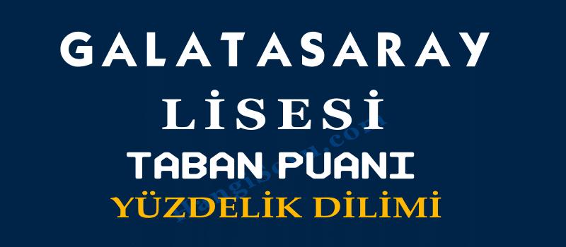 Galatasaray Lisesi Taban Puanı ve Yüzdelik Dilimi