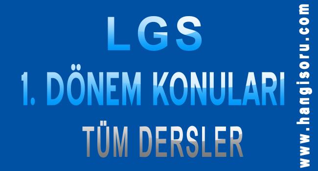 LGS 1. Dönem Konuları Neler? Tüm Dersler