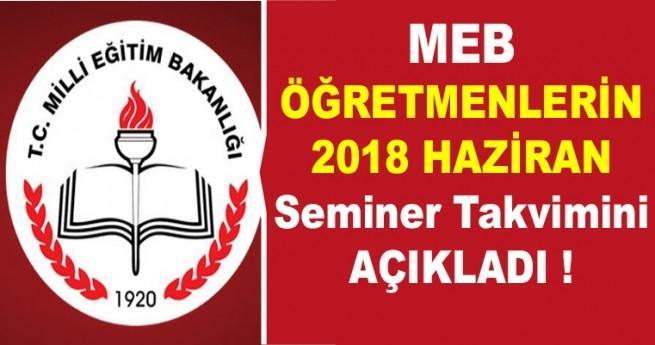 MEB Haziran Semineri Çalışma Takvimi ve Programı 2018